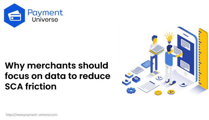 Why merchants should focus on data to reduce SCA friction