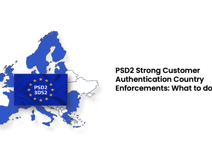 PSD2 Strong Customer Authentication Enforcements. What to do with it?
